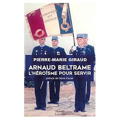 Arnaud Beltrame: L'héroïsme pour servir (Société)