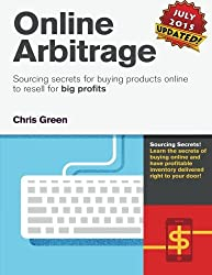 Online Arbitrage: Sourcing Secrets for Buying Products Online to Resell for BIG PROFITS