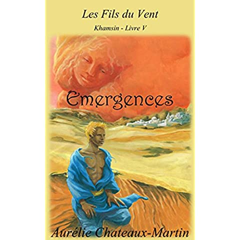 Les Fils du Vent - Livre V Émergences (French Edition)