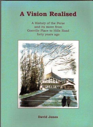 a-vision-realised-a-history-of-the-perse-school-and-its-move-from-gonville-place-to-hills-road-forty
