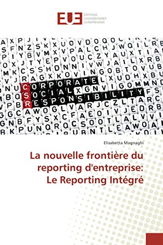 La nouvelle frontière du reporting d'entreprise: Le Reporting Intégré par Elisabetta Magnaghi