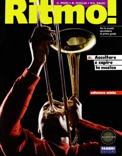 Ritmo! Vol. A-B. Con saggio di musica. Per la Scuola media. Con DVD. Con espansione online