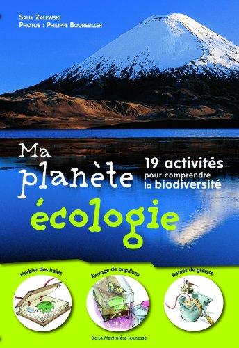 Ma planète écologie : 19 activités pour comprendre la biodiversité