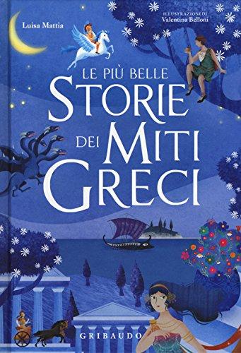 Le più belle storie dei miti greci. Ediz. a colori
