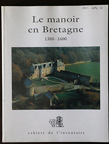 Le Manoir en Bretagne, 1380-1600 par Service de l'Inventaire général