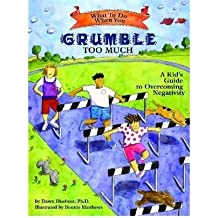 (What to Do When You Grumble Too Much: A Kid's Guide to Overcoming Negativity) By Huebner, Dawn (Author) Paperback on 01-Jan-2007