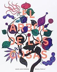 El árbol de las cosas par María José Ferrada Lefendi