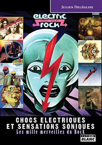 CHOCS ELECTRIQUES ET SENSATIONS SONIQUES Les mille merveilles du Rock