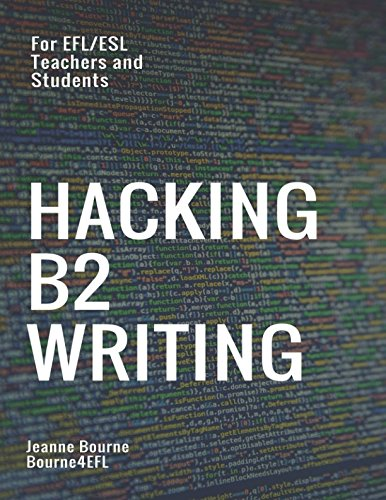 Hacking B2 Writing: For EFL Teachers and Students por Jeanne Bourne