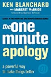 The One Minute Apology: A Powerful Way to Make Things Better (The One Minute Manager)