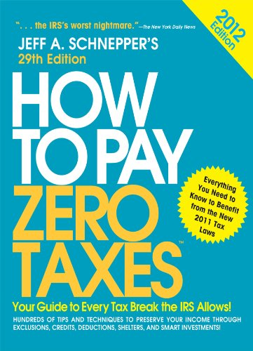 how-to-pay-zero-taxes-2012-your-guide-to-every-tax-break-the-irs-allows