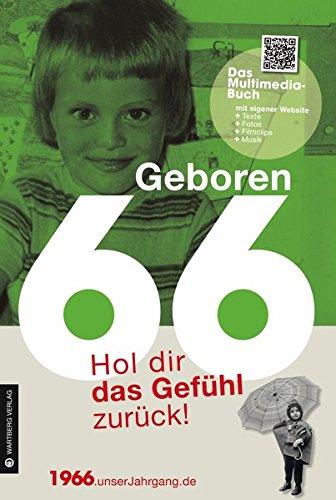 Geboren 1966 - Das Multimedia Buch: Hol dir das Gefühl zurück! (Geboren 19xx - Hol dir das Gefühl zurück!) Buch-Cover