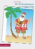 Der Weihnachtsmann macht Urlaub