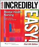 Mental Health Nursing Made Incredibly Easy! (Incredibly Easy! Series®)