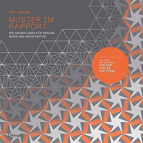Muster im Rapport: Die Grundlagen für Design, Mode und Architektur Muster