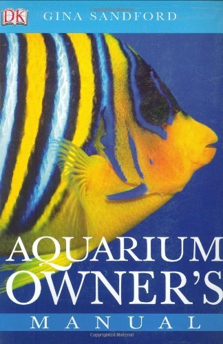 Aquarium Owner's Manual by Gina Sandford (2003-08-02)