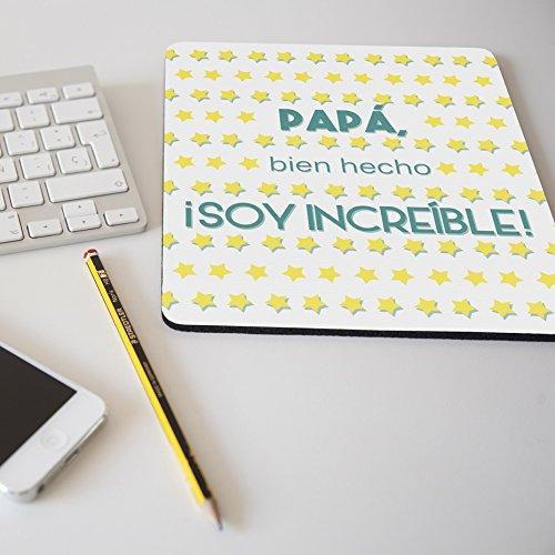 Alfombrilla para ratón regalo original día del padre 'Papá, bien hecho ¡Soy increíble!'