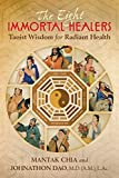The Eight Immortal Healers: Taoist Wisdom for Radiant Health
