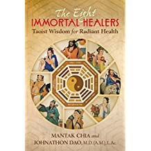 The Eight Immortal Healers: Taoist Wisdom for Radiant Health (English Edition)