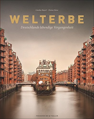 Welterbe: Deutschlands lebendige Vergangenheit