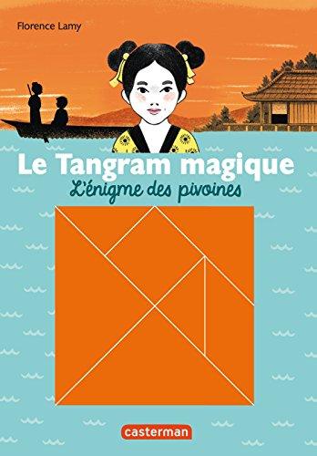 Le Tangram magique (Tome 1) - L'énigme des pivoines