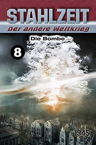 Stahlzeit, Band 8: Die Bombe -