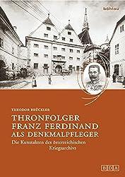 Thronfolger Franz Ferdinand als Denkmalpfleger (Studien zu Denkmalschutz und Denkmalpflege)