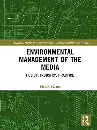 Environmental Management of the Media: Policy, Industry, Practice (Routledge Studies in Environmental Communication and Media) (English Edition)