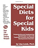 Special Diets for Special Kids: Understanding and Implementing Special Diets to Aid in the Treatment of Autism and Related Developmental Disorders