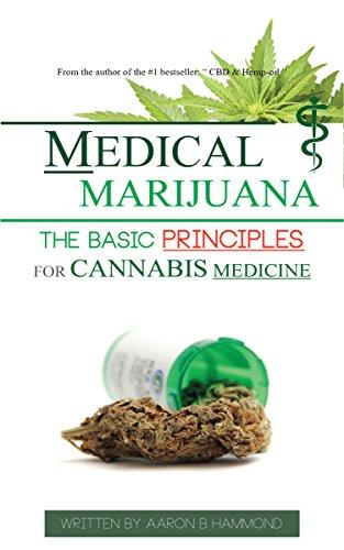 Medical Marijuana: The Basic Principles For Cannabis Medicine (English Edition)