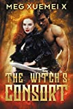 THE WITCH'S CONSORT (The First Witch Book 2) (English Edition)