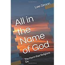 All in the Name of God: The Harm that Religions Do