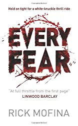 Every Fear by Rick Mofina (2010-05-01)