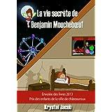 La vie secrète de Benjamin Mouchebœuf
