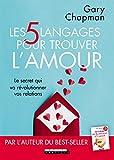 les 5 langages pour trouver l amour le secret qui va r?volutionner vos relations