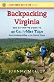 Backpacking Virginia: The Definitive Guide to 40 Cant-Miss Trips from Cumberland Gap to the Atlantic Ocean (Southern Gat