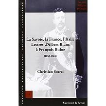 La Savoie, la France, l'Italie : Lettres d'Albert Blanc à François Buloz (1858-1861)