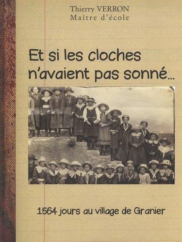 Et si les cloches n'avaient pas sonn... : 1564 jours au village de Granier