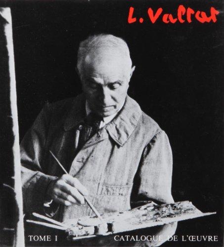 Louis Valtat, tome 1. Catalogue de l'oeuvre