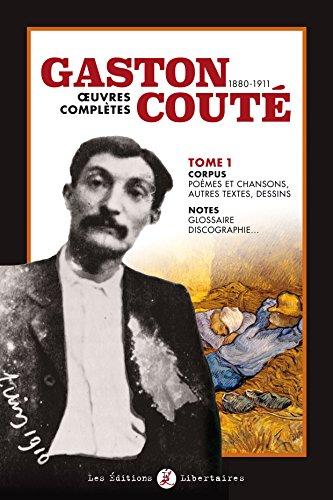Gaston Couté, oeuvres complètes : Tome 1