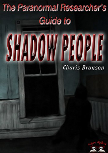 The Paranormal Researcher's Guide to Shadow People (English Edition) di Charis Branson