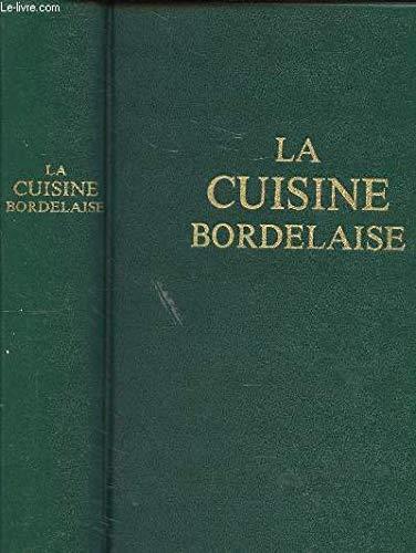 TRAITE DE CUISINE BOURGEOISE BORDELAISE - 7eme EDITION REFONDUE PAR CLAUDE FERET ET AUGMENTEE D'AUTRES RECETTES DU CELEBRES CHEF BORDELAIS.