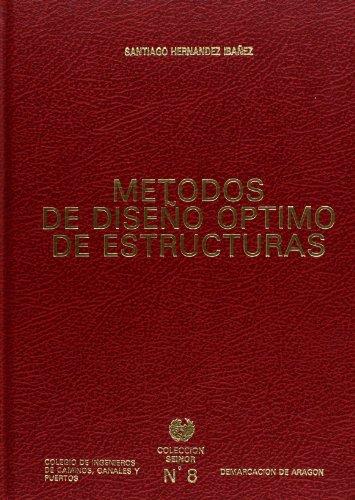 Métodos de diseño óptimo de estructuras (Coleccion Seinor) por Santiago Hernández Ibañez