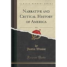 Narrative and Critical History of America, Vol. 4 (Classic Reprint)
