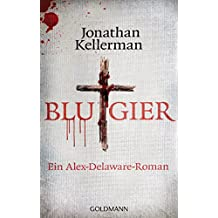 Blutgier: Ein Alex-Delaware-Roman 20