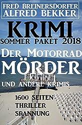 Krimi Sommer Paket 2018: Der Motorradmörder und andere Krimis - 1600 Seiten Thriller Spannung