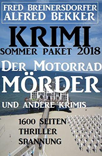 Krimi Sommer Paket 2018: Der Motorradmörder und andere Krimis - 1600 Seiten Thriller Spannung (German Edition) por Alfred Bekker
