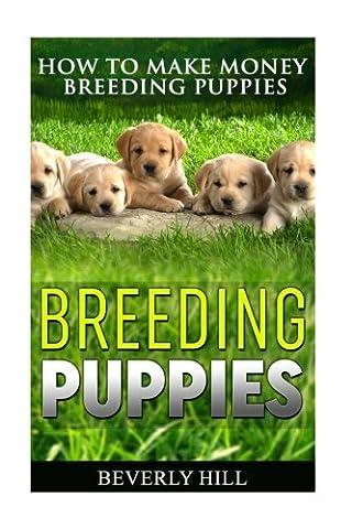 Breeding Puppies: How to Make Money Breeding