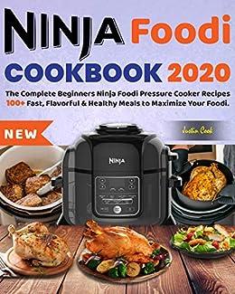 Ninja Foodi Cookbook 2020: The Complete Beginners Ninja ...
