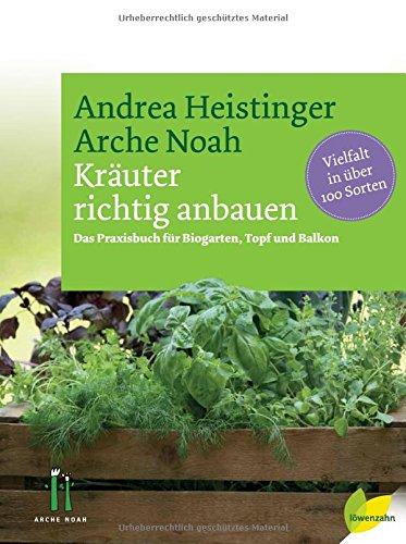 Preisvergleich Produktbild Kräuter richtig anbauen: Das Praxisbuch für Biogarten, Topf und Balkon. Vielfalt in über 100 Sorten